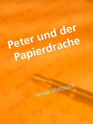 Peter und der Papierdrache