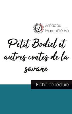 Petit Bodiel et autres contes de la savane de Amadou Hampâté Bâ (fiche de lecture et analyse complète de l'oeuvre)