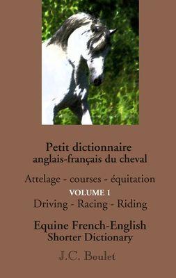 Petit dictionnaire anglais-français du cheval - Vol. 1