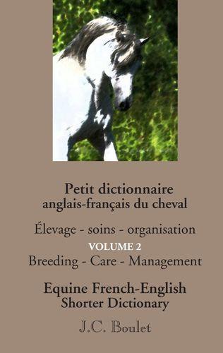 Petit dictionnaire anglais-français du cheval - Vol. 2