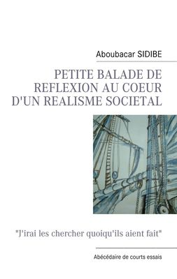 PETITE BALADE DE REFLEXION AU COEUR D'UN REALISME SOCIETAL
