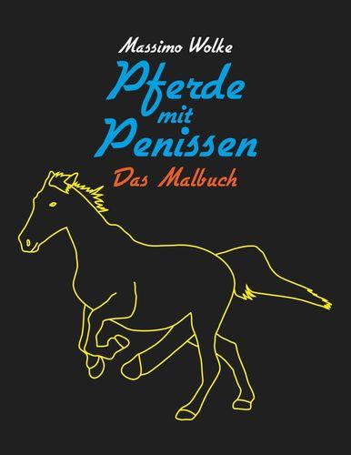 Pferde mit Penissen - Das Malbuch