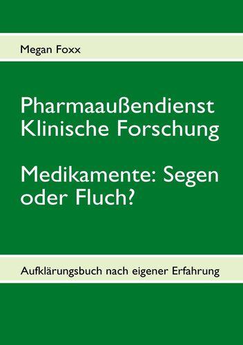 Pharmaaußendienst, klinische Forschung. Medikamente: Segen oder Fluch?