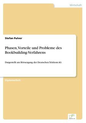 Phasen, Vorteile und Probleme des Bookbuilding-Verfahrens