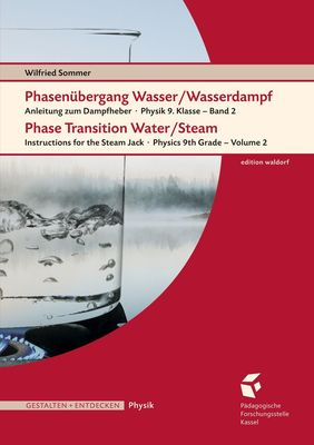 Phasenübergang Wasser/Wasserdampf • Phase Transition Water/SteamAnleitung
