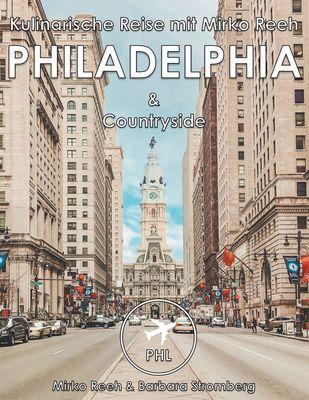 Philadelphia, Kulinarische Reise mit Mirko Reeh