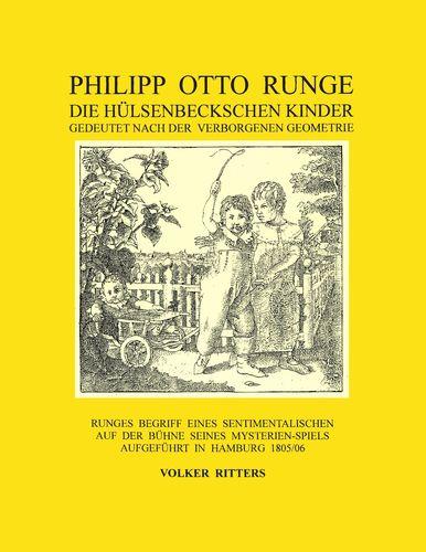 Philipp Otto Runge - Die hülsenbeckschen Kinder - Gedeutet nach der verborgenen Geometrie