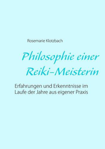 Philosophie einer Reiki-Meisterin