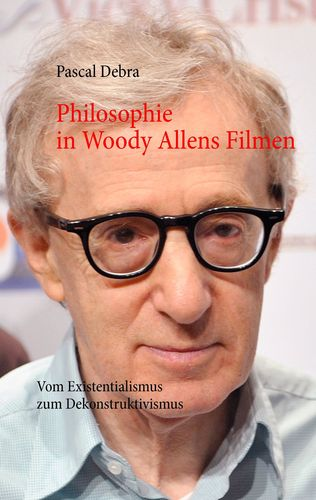 Philosophie in Woody Allens Filmen