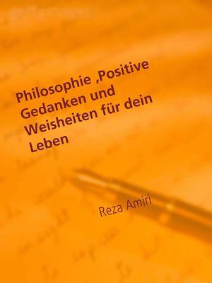 Philosophie, Positive Gedanken und Weisheiten für dein Leben