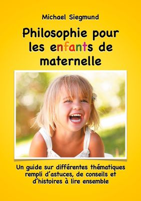 Philosophie pour les enfants de maternelle