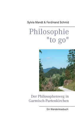 "Philosophie ""to go"". Der Philosophenweg in Garmisch-Partenkirchen"