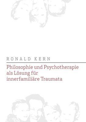 Philosophie und Psychotherapie als Lösung für innerfamiliäre Traumata
