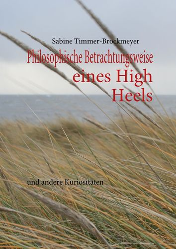 Philosophische Betrachtungsweise eines High Heels