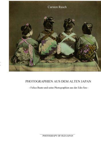 Photographien aus dem alten Japan - Felice Beato und seine Photographien aus der Edo-Ära