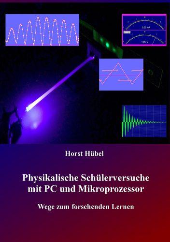 Physikalische Schülerversuche mit PC und Mikroprozessor