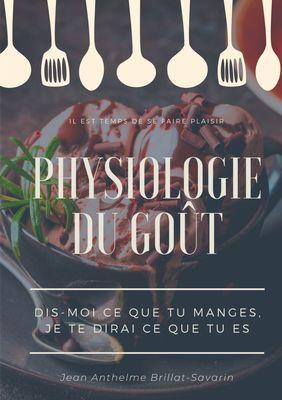 Physiologie du goût : Dis-moi ce que tu manges, je te dirai ce que tu es