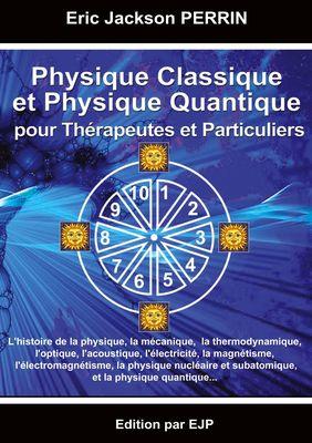 Physique Classique et Physique Quantique pour Thérapeutes et Particuliers