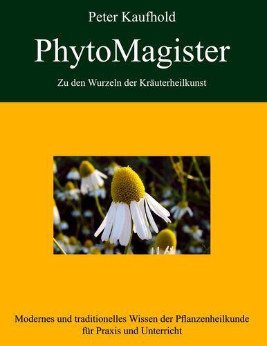 PhytoMagister - Zu den Wurzeln der Kräuterheilkunst - Band 2