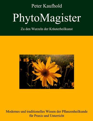 PhytoMagister - Zu den Wurzeln der Kräuterheilkunst - Band 3