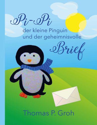 Pi-Pi der kleine Pinguin und der geheimnisvolle Brief