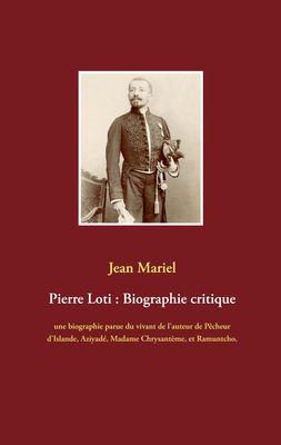 Pierre Loti : Biographie critique