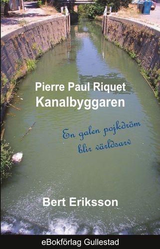 Pierre Paul Riquet  Kanalbyggaren