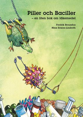 Piller och Baciller - en liten bok om läkemedel