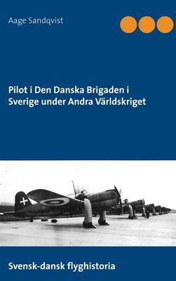 Pilot i Den Danska Brigaden i Sverige under Andra Världskriget