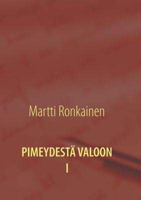 PIMEYDESTÄ VALOON I