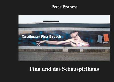 Pina und das Schauspielhaus