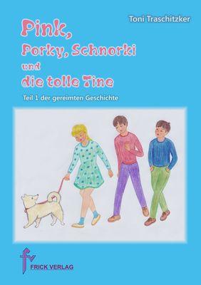 Pink, Porky, Schnorki und die tolle Tine - Teil 1