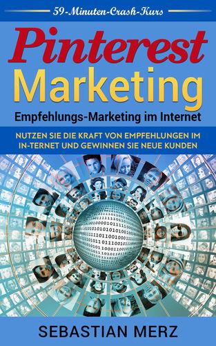 Pinterest-Marketing: Empfehlungs-Marketing im Internet