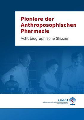 Pioniere der Anthroposophischen Pharmazie