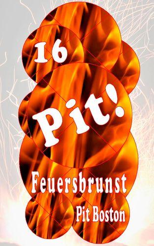 Pit! Feuersbrunst