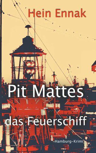 Pit Mattes - das Feuerschiff