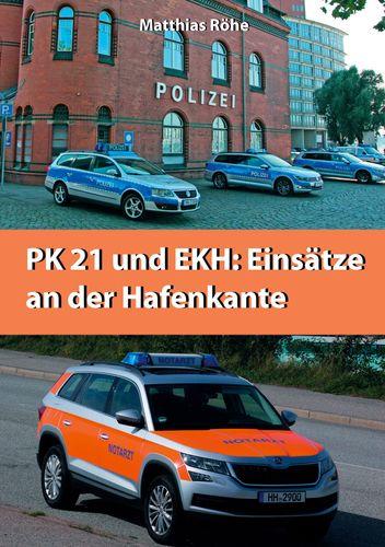 PK21 und EKH: Einsätze an der Hafenkante