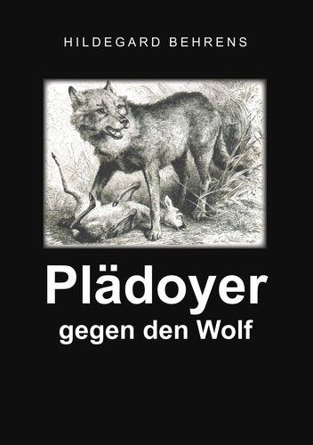 Plädoyer gegen den Wolf