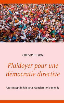 Plaidoyer pour une démocratie directive
