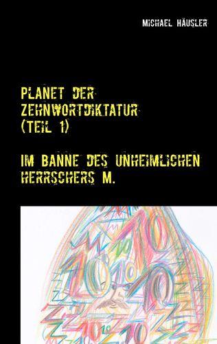 Planet der Zehnwortdiktatur (Teil 1)