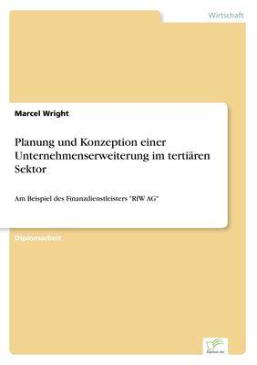 Planung und Konzeption einer Unternehmenserweiterung im tertiären Sektor