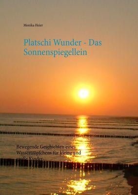 Platschi Wunder  -  Das Sonnenspiegellein