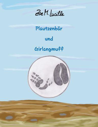 Plautzenbär und Girlangmuff