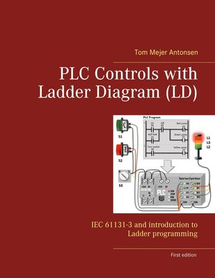 PLC Controls with Ladder Diagram (LD)