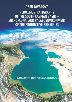 Pliocene Stratigraphy of the South Caspian Basin – Microfauna, and Palaeoenvironment of the Productive Red Series