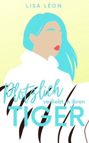 Plötzlich verliebt in ihren Tiger