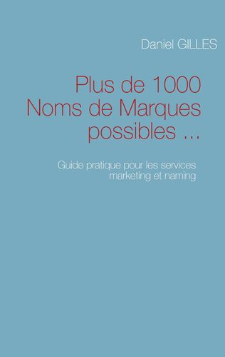 Plus de 1000 Noms de Marques possibles