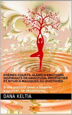 Poèmes Courts Slams d'Emotions Inspirants de Gratitude et Rituels Magiques du Quotidien
