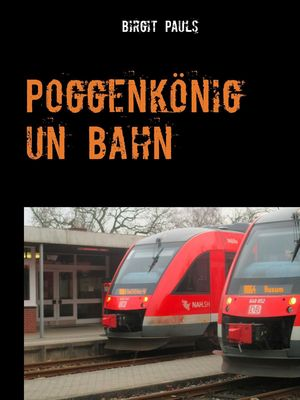 Poggenkönig un Bahn