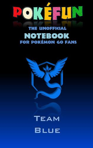 Pokefun - The unofficial Notebook (Team Blue) for Pokemon GO Fans
